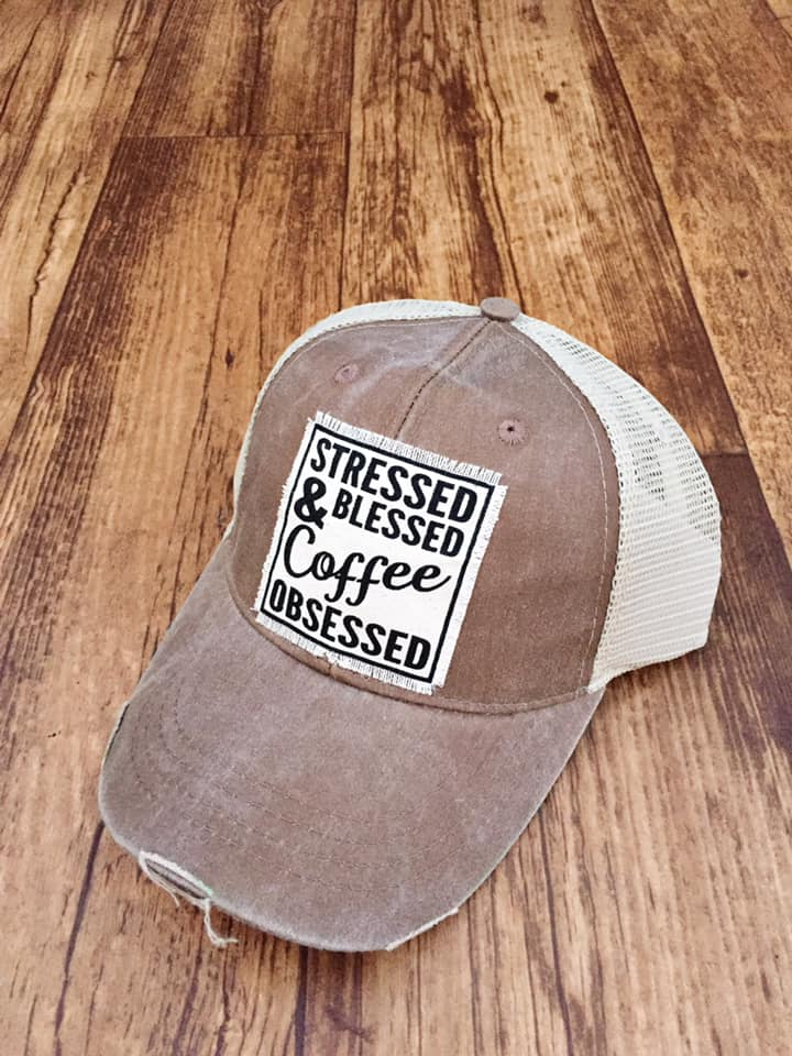 Stressed Blessed & Coffee Obsessed Hat
