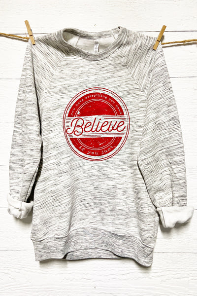 If You Just BELIEVE Sweatshirt