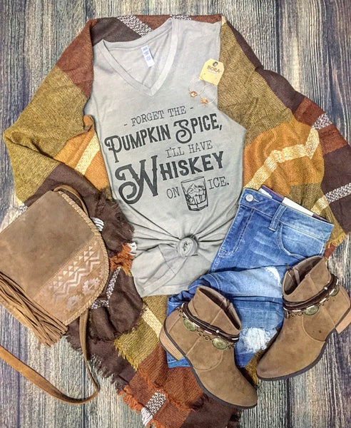 Forget Pumpkin Spice, I'll Have Whiskey On Ice - Rustic Honey Tee