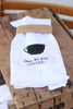 Okay, But First Coffee - Flour Sack Towel