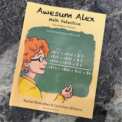 Awesum Alex, Math Detective: The Addition Problem Implementation Manual