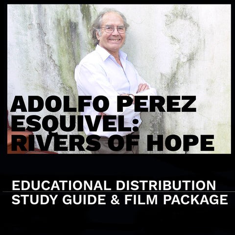 """Adolfo Perez Esquivel: Rivers of Hope"" Educational Distribution License with DVD and Study Guide"