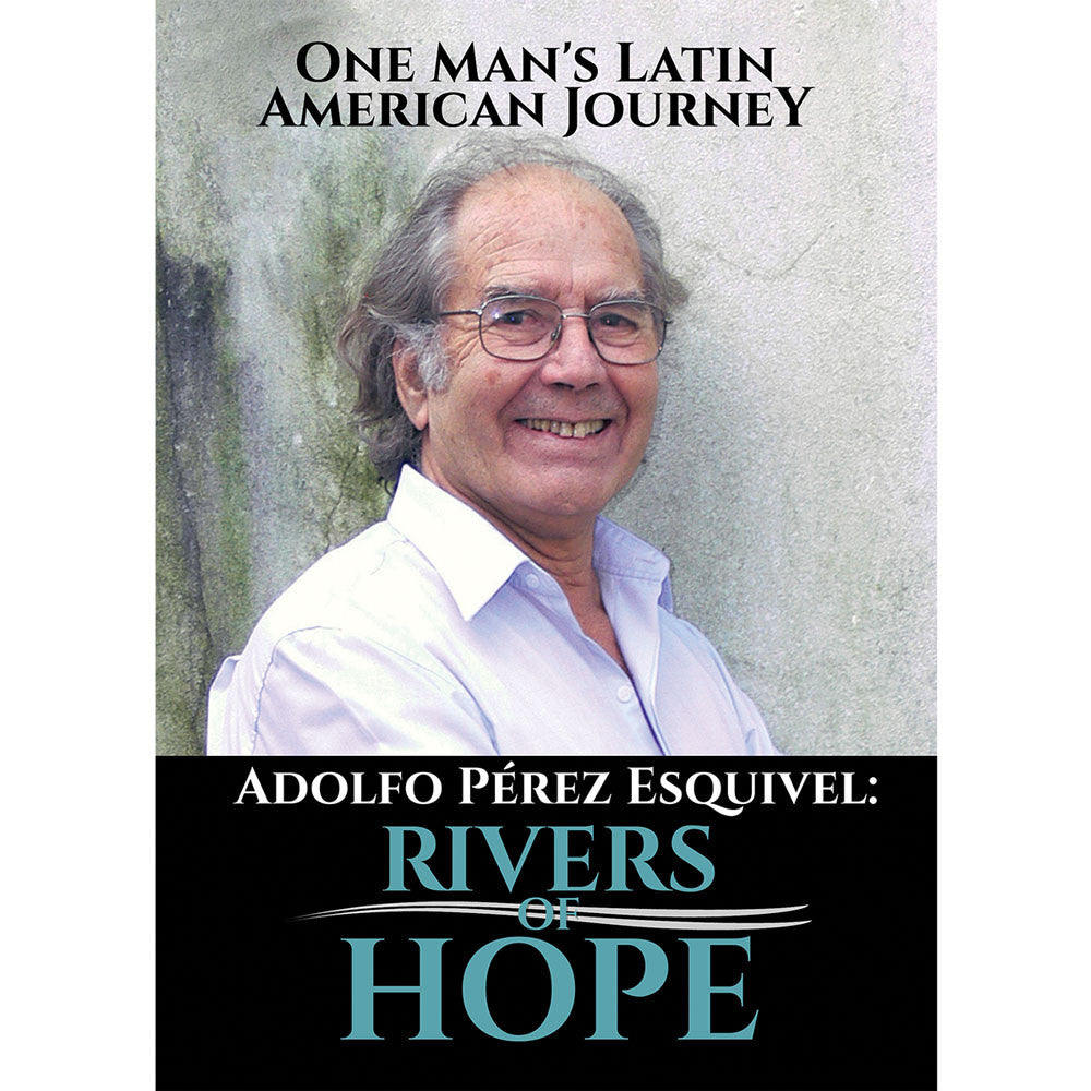 """Adolfo Perez Esquivel: Rivers of Hope"" DVD [English]"