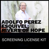 """Adolfo Perez Esquivel: Rivers of Hope"" Screening License"