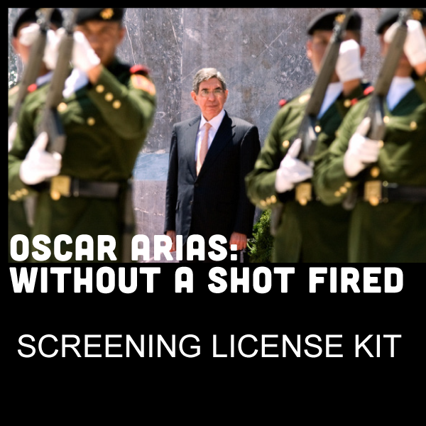 """Oscar Arias: Without a Shot Fired"" DVD [English] Educational Distribution License with DVD and Study Guide"