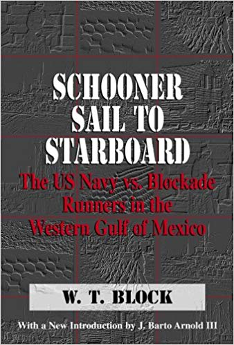 Schooner sail to starboard : the US Navy vs. blockade-runners in the western Gulf of Mexico