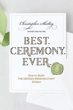 Best Ceremony Ever