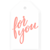Gift Tags - For You