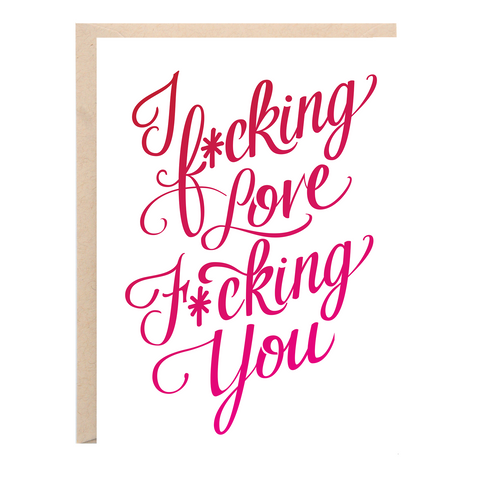 F*cking Love F*cking You Love Greeting Card