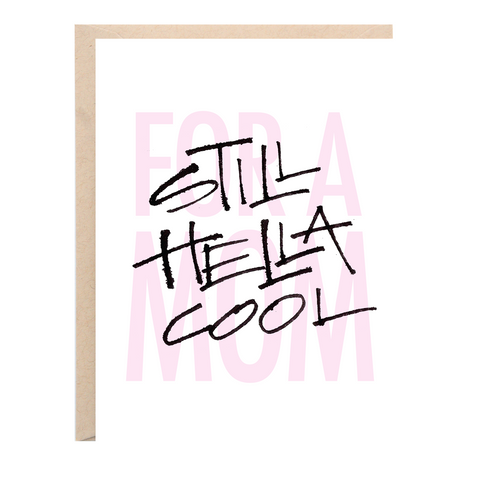 Still Hella Cool For a Mom Greeting Card