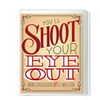 You'll Shoot Your Eye Out Boxed Set