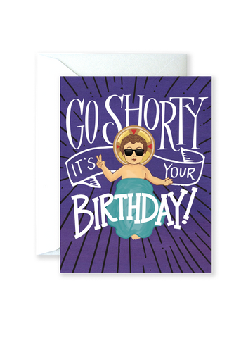 Go Shorty, It's Your Birthday Holiday Greeting Card