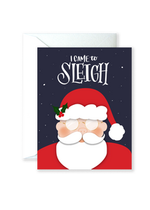I Came To Sleigh Greeting Card