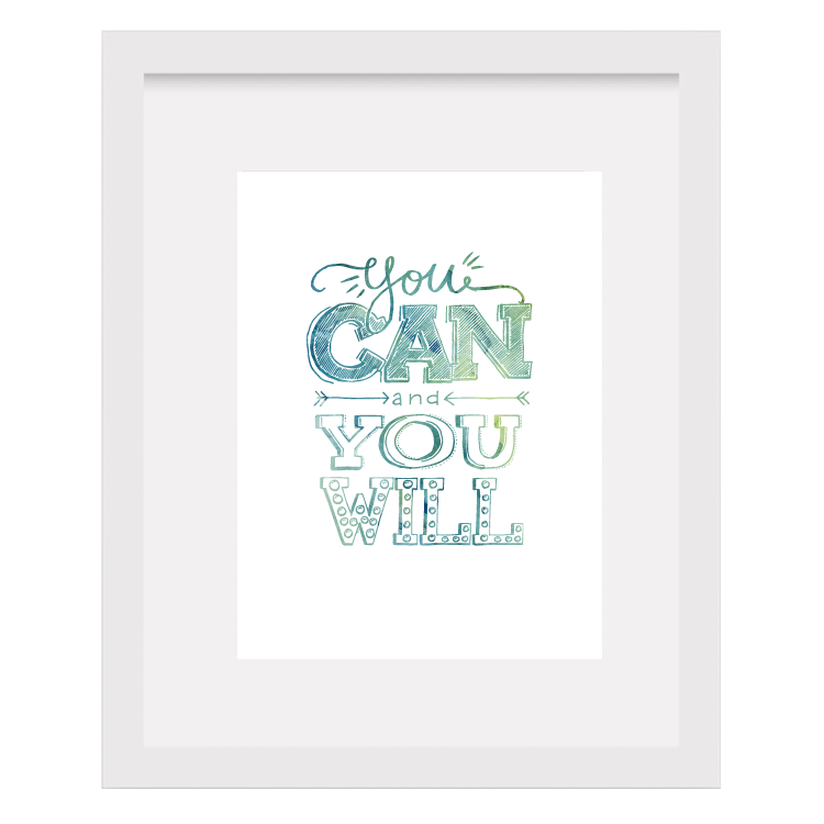 You Can and You Will Motivational Art Print