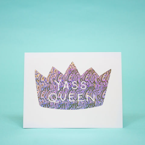 Limited Edition YASS QUEEN Greeting Card