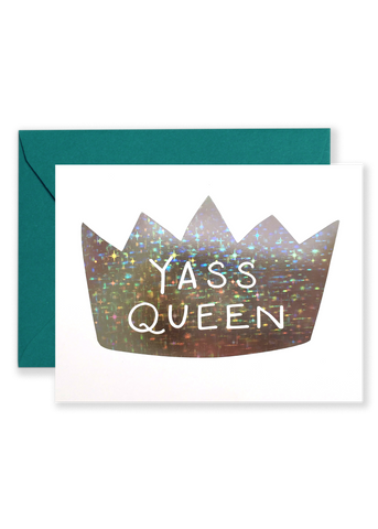 YASS QUEEN Greeting Card
