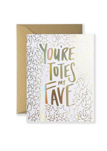 You're Totes My Fave Greeting Card