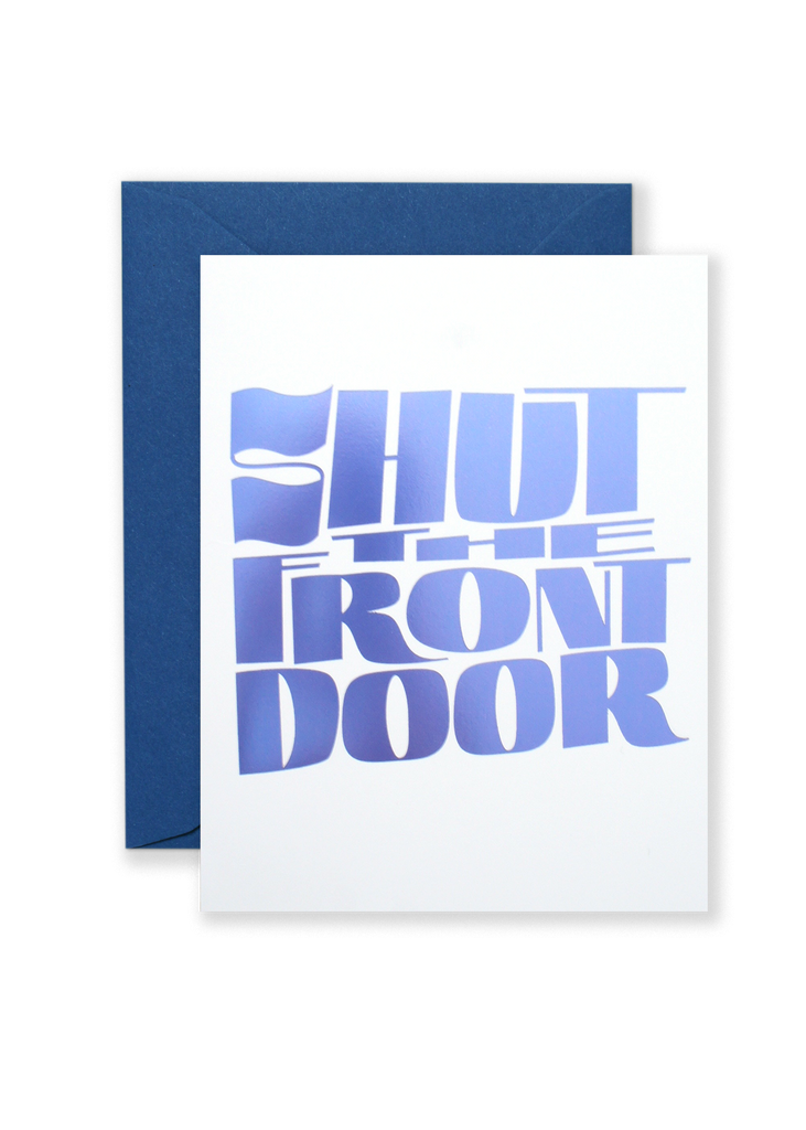 Shut the Front Door Congratulations Greeting Card