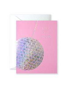 Ball So Hard Greeting Card