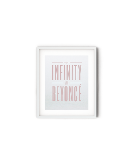 To Infinity and Beyonce Foil Art Print
