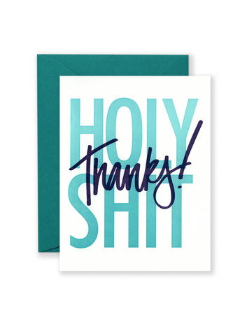 HOLY SHIT Thanks! Greeting Card