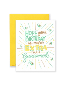 More Extra Than Guacamole Greeting Card