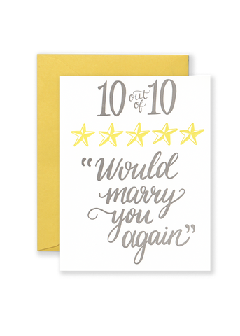 10/10 Would Marry You Again Greeting Card