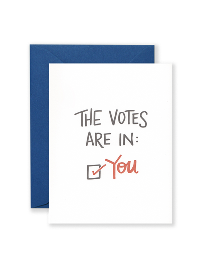 The Votes Are In (You!) Greeting Card