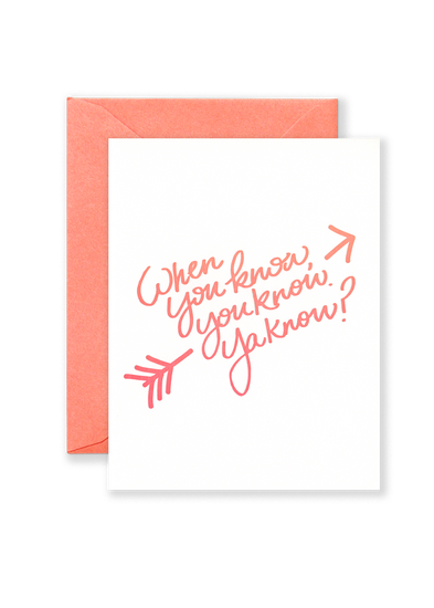 When You Know, You Know Greeting Card