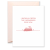 Cross the Mississippi Greeting Card