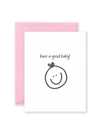 Have a Good Baby! Greeting Card - Pink