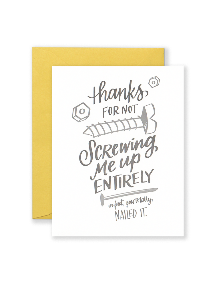 Thanks For Not Screwing Me Up Greeting Card