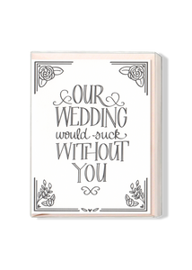 Our Wedding Would Suck Without You Boxed Set