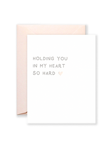 Holding You In My Heart So Hard Greeting Card