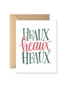 Heaux Heaux Heaux Greeting Card