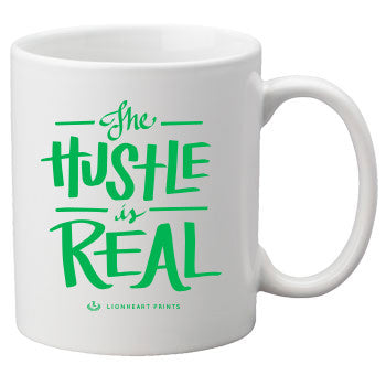 The Hustle is Real Mug Ceramic Mug