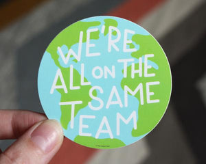 We're All On The Same Team Sticker