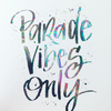 Parade Vibes Only Foil Art Print