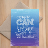 You Can and You Will Greeting Card