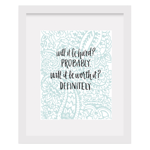 Will It Be Hard? Motivational Art Print