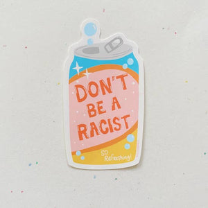 Don't Be A Racist Sticker