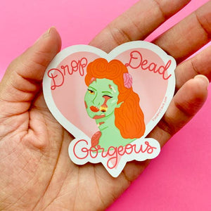 Drop Dead Gorgeous Sticker