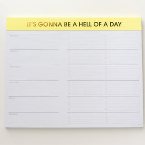 Hell of a Day Weekly Planner Pad
