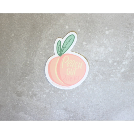 Peach Out Bitches Sticker