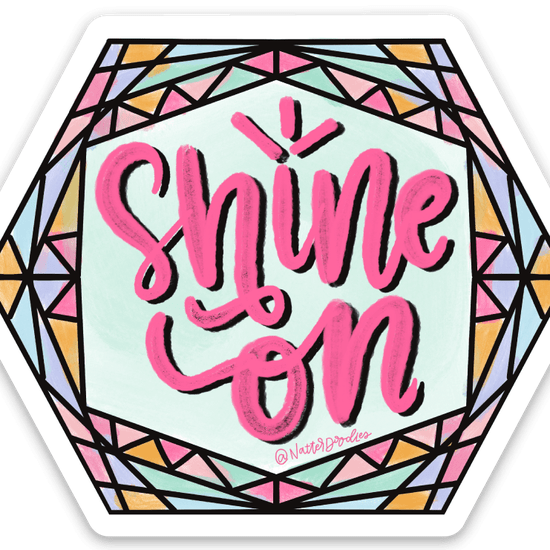 Shine On Sticker