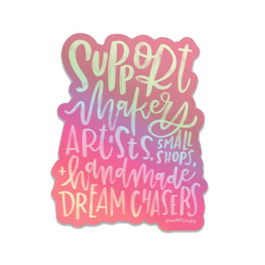 Support Makers, Artists + Dreamers Sticker
