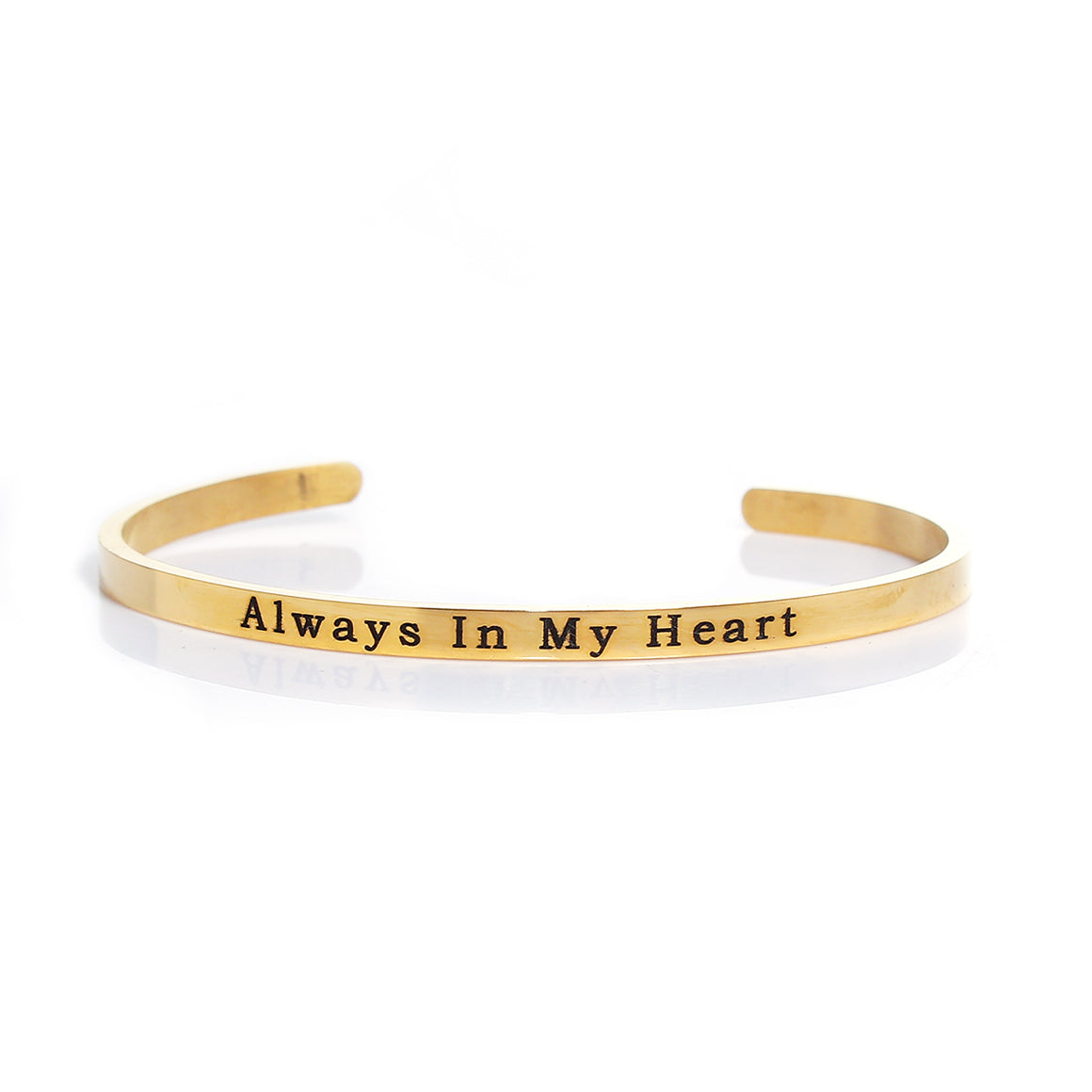 Always In My Heart Gold Plated Stainless Steel Stacking Bangle Bracelet Inspirational Quote Bracelet Positive Energy Cuff Bracelet