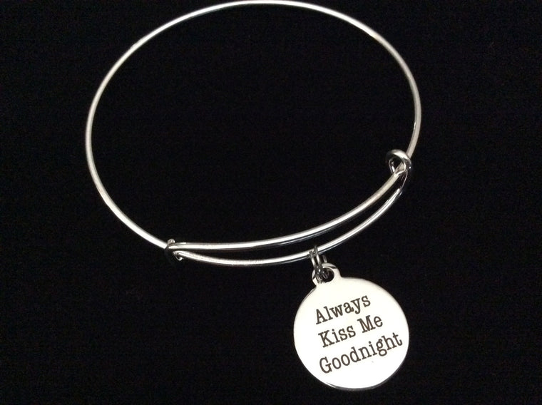 Always Kiss Me Goodnight Stainless Steel Expandable Charm Bracelet Handmade in USA Wire Bangle Gift Trendy Stacking