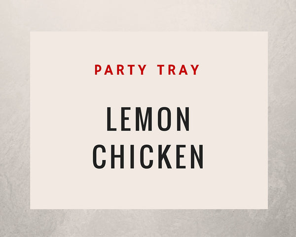 Lemon Chicken: Party Tray - Starting Medium Tray +