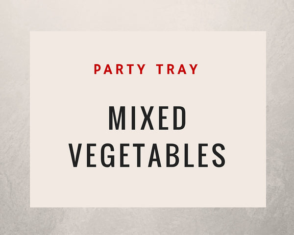 Mixed Vegetables: Party Tray - Starting Medium Tray +